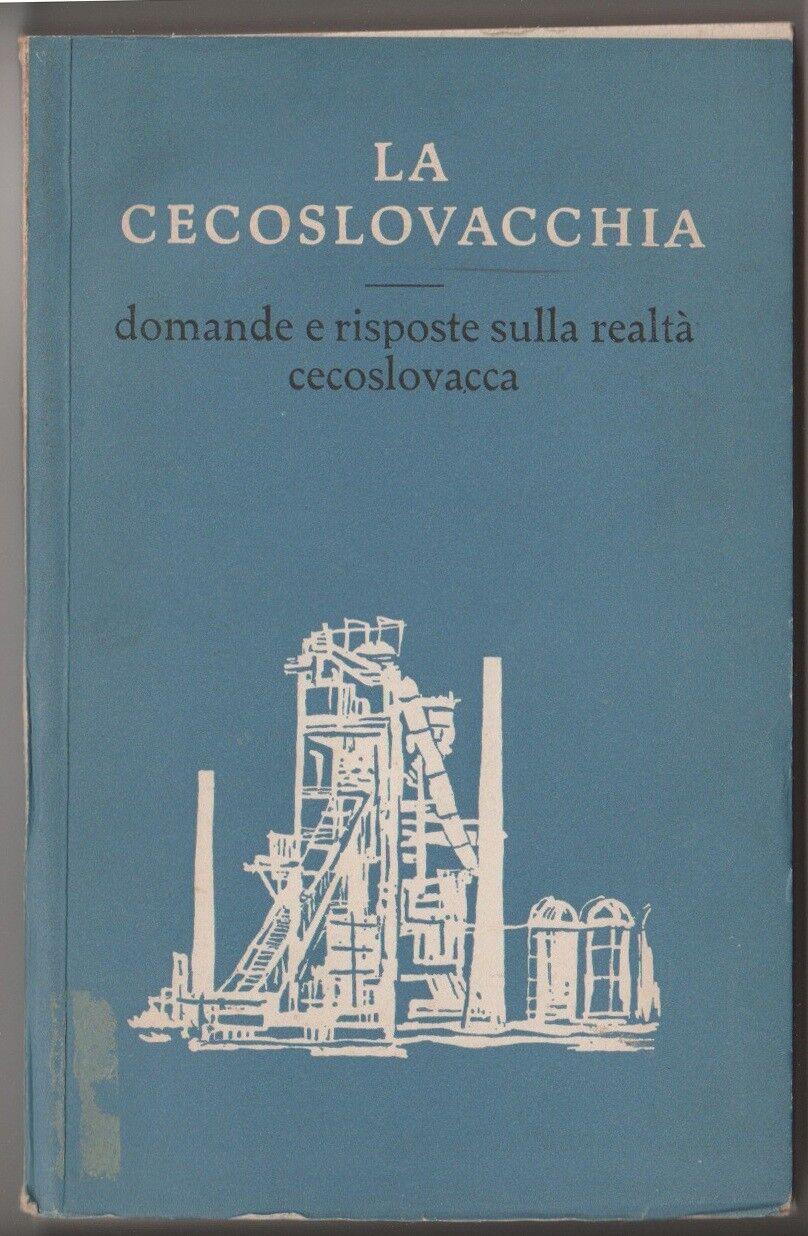 La Cecoslovacchia. Domande e risposte sulla realtà cecoslovacca