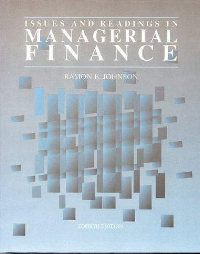 Issues & Readings in Managerial Finance [The Dryden Press series in finance]