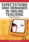 Expectations and Demands in Online Teaching: Practical Experiences by Terry Ryan, Sorin Walker Gudea (Hardback, 2007)