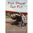 Your Dreams Can Fly 9781451290554 by George Sanner Paperback