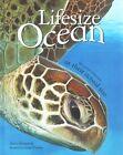 Lifesize Ocean by Anita Ganeri (Hardback, 2014)