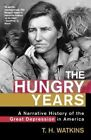 The Hungry Years: A Narrative History of the Great Depression in America by T Watkins (Paperback, 2000)