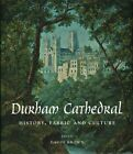 Durham Cathedral: History, Fabric and Culture by Yale University Press (Hardback, 2014)