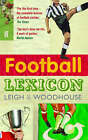 The Football Lexicon by John Leigh, David Woodhouse (Paperback, 2006)