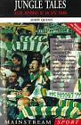 Jungle Tales: Celtic Memories of an Epic Stand by John Quinn (Paperback, 1999)