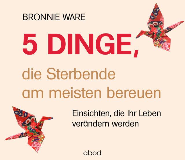 5 Dinge, die Sterbende am meisten bereuen, Audio-CD CD