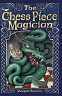 The Chess Piece Magician by Douglas Bruton (Paperback, 2009)