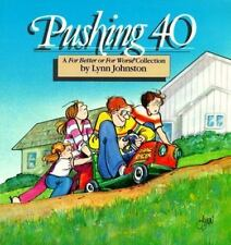 Pushing 40 : A For Better or for Worse Collection, Lynn Johnston, 0836218078, Bo