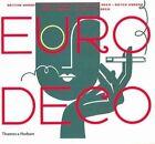 Euro Deco: British Modern, French Modern, Spanish Art Deco, Dutch Modern, German Modern, Italian Art Deco by Louise Fili, Steven Heller (Hardback, 2005)