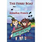 The Ferry Boat by Jennakay Francis (Paperback / softback, 2013)