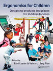 Ergonomics for Children: Designing Products and Places for Toddler to Teens by Taylor & Francis Ltd (Hardback, 2007)