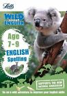 English - Spelling Age 7-9 (Letts Wild About) by Letts KS2, Shelley Welsh (Paperback, 2015)