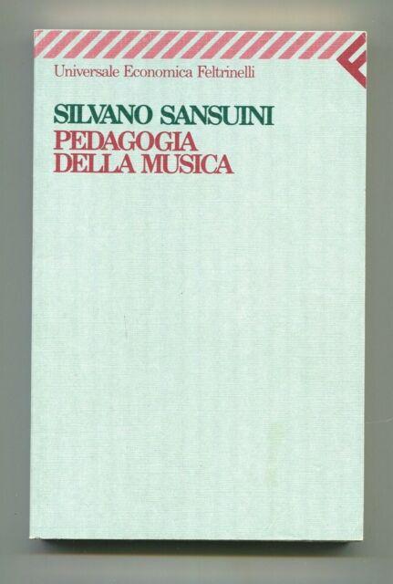 PEDAGOGIA DELLA MUSICA Silvano Sansuini Feltrinelli 1991 Libro Educazione