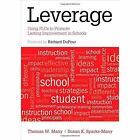 Leverage: Using PLCs to Promote Lasting Improvement in Schools by Thomas W. Many, Susan K. Sparks-Many (Paperback, 2014)