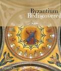 Byzantium Rediscovered by J. B. Bullen (Paperback, 2006)