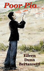 Poor Pio by Eileen Dunn Bertanzetti (Paperback / softback, 2008)