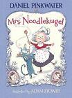 Mrs. Noodlekugel: Book 1 by Daniel Manus Pinkwater (Hardback, 2012)