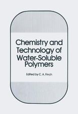 Chemistry and Technology of Water-Soluble Polymers (2013, Paperback)