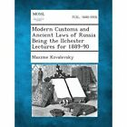 Modern Customs and Ancient Laws of Russia Being the Ilchester Lectures for 1889-90 by Maxime Kovalevsky (Paperback / softback, 2013)
