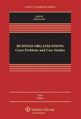 Business Organizations: Cases, Problems, and Case Studies, Third Edition