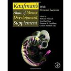 Kaufman's Atlas of Mouse Development Supplement: With Coronal Sections by Elsevier Science Publishing Co Inc (Hardback, 2015)