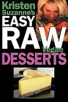Kristen Suzanne's Easy Raw Vegan Desserts: Delicious & Easy Raw Food Recipes ...