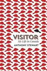 Visitor: My Life in Canada by Stewart Anthony (Paperback, 2014)