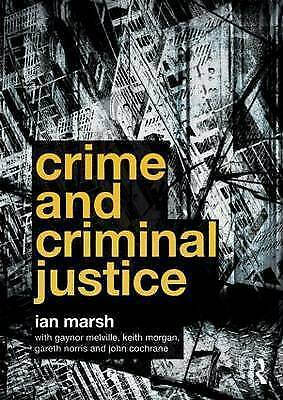 1 of 1 - Crime and Criminal Justice, Marsh, Ian & Melville, Gaynor & Morgan, Keith & Norr