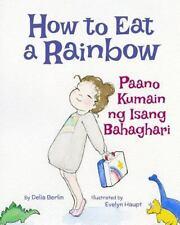 How to Eat a Rainbow / Paano Kumain Ng Isang Bahaghari : Babl Children's Book...