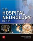 The Hospital Neurology Book by Arash Salardini, Dr. Jose Biller (Paperback, 2016)