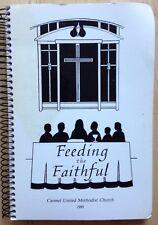 1991 CARMEL UNITED METHODIST CHURCH COOKBOOK, FEEDING THE FAITHFUL, CARMEL, IN