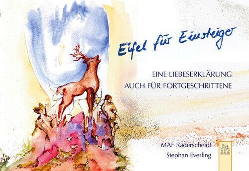 Eifel für Einsteiger: Eine Liebeserklärung auch für Fortgeschrittene - Maf Räder - MAF Räderscheidt