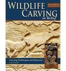 Wildlife Carving in Relief: Carving Techniques and Patterns by Lora S. Irish (Paperback, 2009)