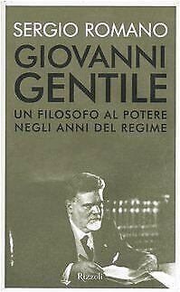 Giovanni Gentile - Sergio Romano (Rizzoli) [2004]