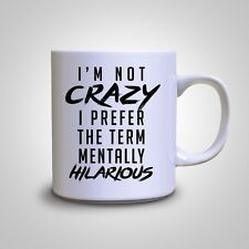 I Am Not Crazy Funny Hipster Tumblr Swag Ceramic Mug Coffee Cup