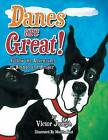 Danes Are Great!: Follow the Adventures of Brando and Kruger by Victor Joseph (Paperback, 2013)