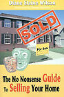 The No Nonsense Guide to Selling Your Home by Diane Elaine Wilson (Paperback / softback, 2001)