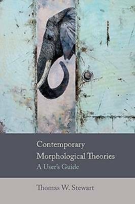 Contemporary Morphological Theories. A User's Guide by Stewart, Thomas W. (Paper