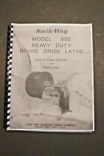 Kwik Way Model 850 Heavy Duty Drum Brake Lathe Operating Manual And Parts List