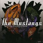 Nothing Stays The Same 5060062530384 by Mustangs CD