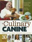 The Culinary Canine: Great Chefs Cook for Their Dogs - and So Can You! by Kathryn Levy Feldman, Sabina Louise Pierce (Paperback, 2011)