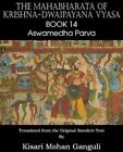 The Mahabharata of Krishna-Dwaipayana Vyasa Book 14 Aswamedha Parva by Krishna-Dwaipayana Vyasa (Paperback / softback, 2013)