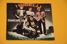 """RIBELLI 7"""" 45 (NO LP ) A LA BUENA DE DIOS 1°ST ITALY BEAT 1966 SOLO COPERTINA"""