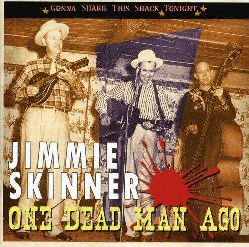 1 of 1 - Jimmie Skinner - One Dead Man Ago/Gonna Shake This Shack Tonight [New CD]