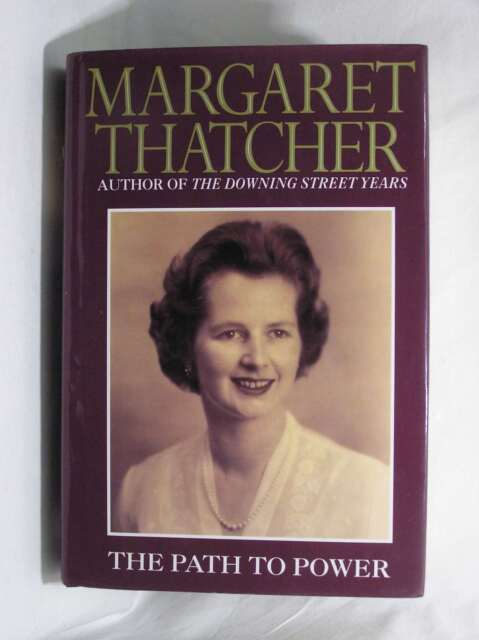The Path to Power, Thatcher, Margaret, Excellent Book