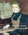 Maurice Denis Et La Belgique, 1890-1930 by Catherine Verleysen (Hardback, 2010)