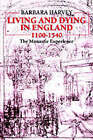Living and Dying in England 1100-1540: The Monastic Experience by Barbara F. Harvey (Paperback, 1995)