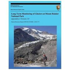 Long Term Monitoring of Glaciers at Mount Rainier National Park: Appendices...