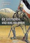 Die Deutschen und ihre Kolonien (2017, Gebundene Ausgabe)