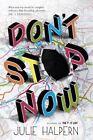 Don't Stop Now by Julie Halpern (Paperback, 2015)